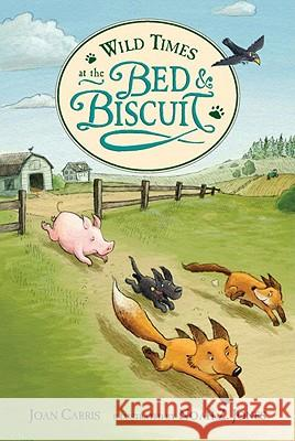 Wild Times at the Bed & Biscuit Joan Carris Noah Z. Jones 9780763637057