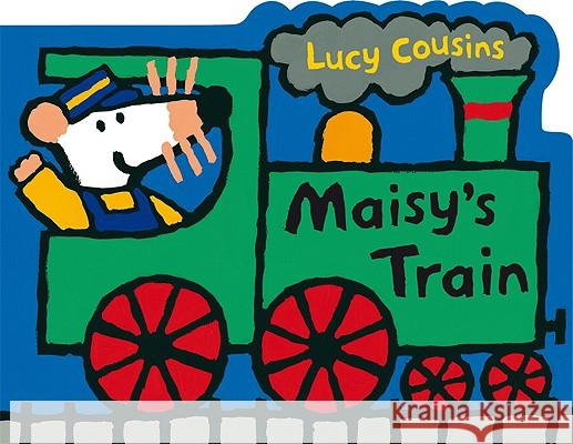 Maisy's Train: A Maisy Shaped Board Book Lucy Cousins Lucy Cousins 9780763642518 Candlewick Press (MA)