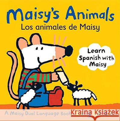 Maisy's Animals Los Animales de Maisy: A Maisy Dual Language Book Lucy Cousins Lucy Cousins 9780763645175 Candlewick Press (MA)
