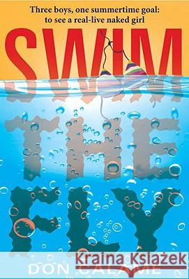 Swim the Fly Don Calame 9780763647766 Candlewick Press (MA)