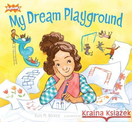 My Dream Playground Kate Becker Jed Henry 9780763655310