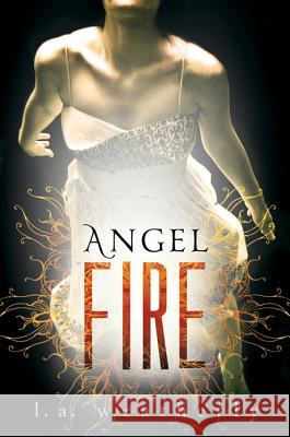 Angel Fire L. A. Weatherly 9780763656799