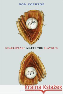 Shakespeare Makes the Playoffs Ron Koertge 9780763658526
