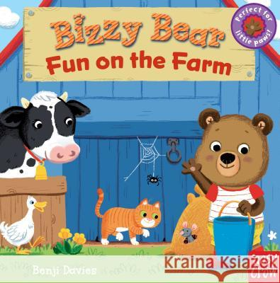 Bizzy Bear: Fun on the Farm Nosy Crow                                Benji Davies 9780763658793 Nosy Crow
