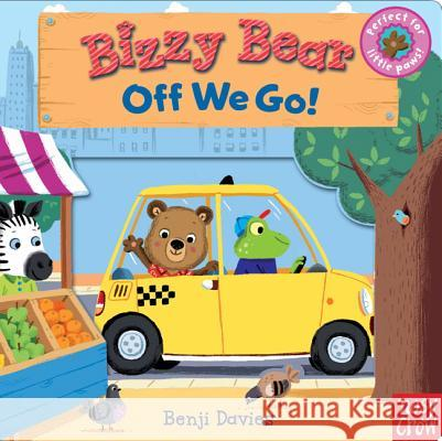 Bizzy Bear: Off We Go! Nosy Crow Benji Davies  9780763659004 Nosy Crow