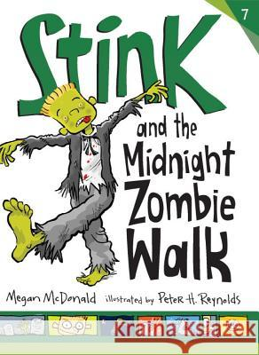 Stink and the Midnight Zombie Walk Megan McDonald Peter H. Reynolds 9780763664220