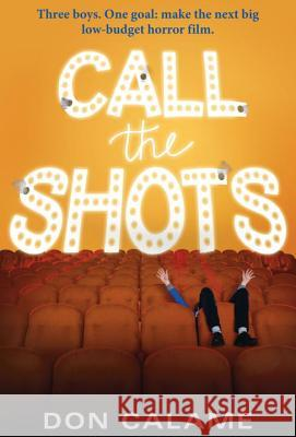 Call the Shots Don Calame 9780763664541 Candlewick Press (MA)