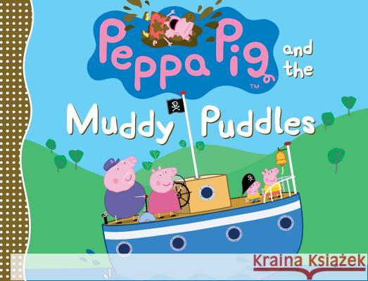 Peppa Pig and the Muddy Puddles Candlewick Press                         Ladybird 9780763665234 Candlewick Press (MA)