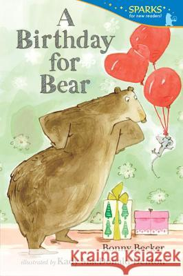 A Birthday for Bear Bonny Becker Kady MacDonald Denton 9780763668617