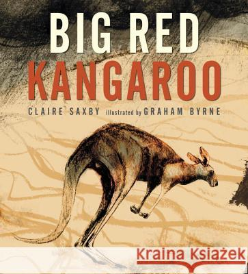 Big Red Kangaroo Claire Saxby Graham Byrne 9780763670757