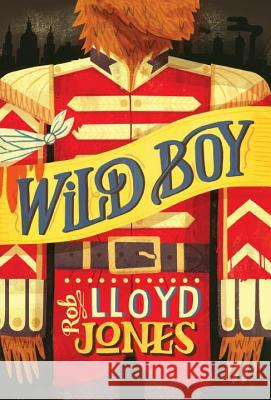 Wild Boy Rob Lloyd Jones 9780763671570