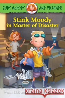 Judy Moody and Friends: Stink Moody in Master of Disaster Megan McDonald Erwin Madrid 9780763674472