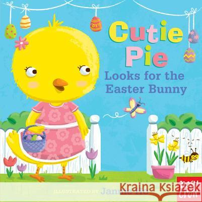 Cutie Pie Looks for the Easter Bunny: A Tiny Tab Book Nosy Crow                                Jannie Ho 9780763675998 Nosy Crow