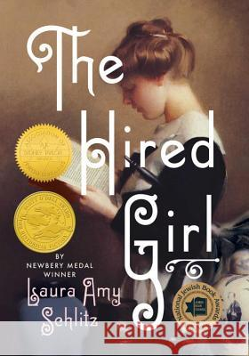 The Hired Girl Laura Amy Schlitz 9780763678180