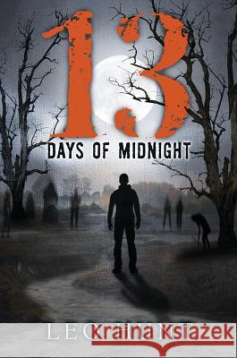 Thirteen Days of Midnight Leo Hunt 9780763678654 Candlewick Press (MA)
