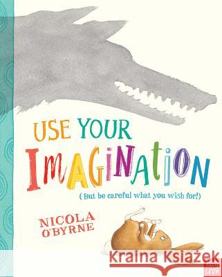 Use Your Imagination Nicola O'Byrne Nicola O'Byrne 9780763680015