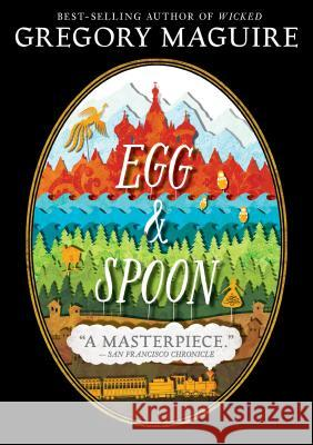 Egg and Spoon Gregory Maguire 9780763680169
