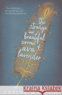 The Strange and Beautiful Sorrows of Ava Lavender Leslye Walton 9780763680275