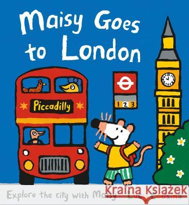Maisy Goes to London: A Maisy First Experiences Book Lucy Cousins Lucy Cousins 9780763683993