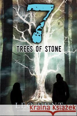 Seven Trees of Stone Leo Hunt 9780763691738 Candlewick Press (MA)