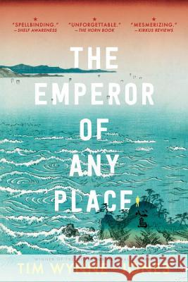 The Emperor of Any Place Tim Wynne-Jones 9780763694425
