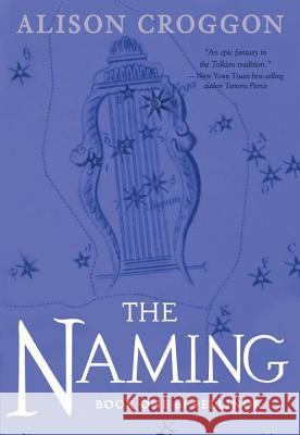 The Naming: Book One of Pellinor Alison Croggon 9780763694432
