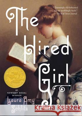 The Hired Girl Laura Amy Schlitz 9780763694500