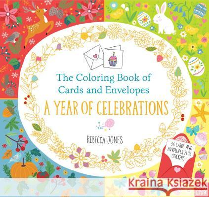 The Coloring Book of Cards and Envelopes: A Year of Celebrations Nosy Crow                                Rebecca Jones 9780763695293 Nosy Crow