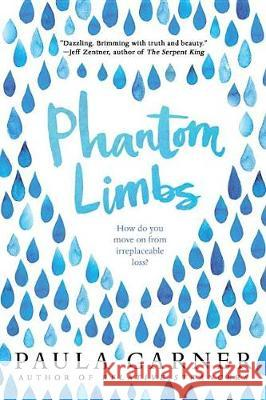 Phantom Limbs Paula Garner 9780763698003