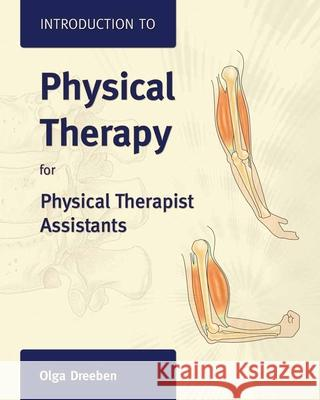 Introduction to Physical Therapy for Physical Therapist Assistants Olga Dreeben 9780763730451