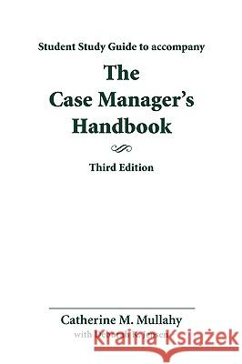 Study Guide for Case Manager's Handbook Catherine Mullahy 9780763732462