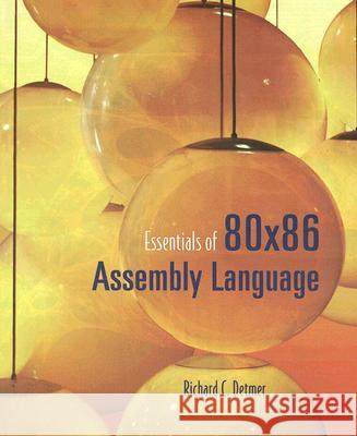 Essentials of 80x86 Assembly Language [With CDROM] Richard C. Detmer 9780763736217