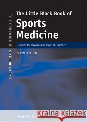 The Little Black Book of Sports Medicine Thomas M. Howard James D. Butcher 9780763738655