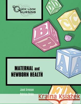 Quick Look Nursing: Maternal and Newborn Health Janet Arenson Patricia Drake 9780763738877