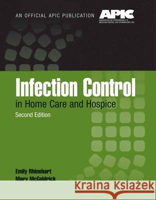 Infection Control in Home Care and Hospice Emily Rhinehart 9780763740160