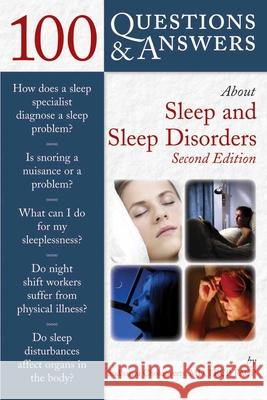 100 Questions & Answers about Sleep and Sleep Disorders Sudhansu Chokroverty 9780763741204