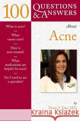 100 Questions  &  Answers About Acne Doris J. Day 9780763745691