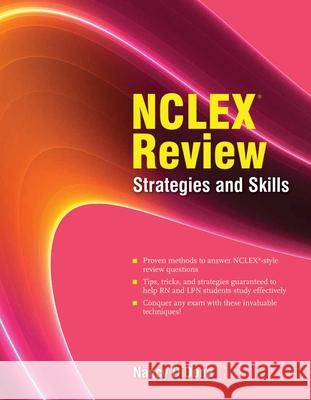 NCLEX Review: Strategies And Skills Nancy A. Didona 9780763752262