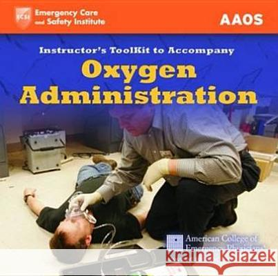 Itk- Oxygen Administration Instructor Toolkit - audiobook Aaos 9780763759469