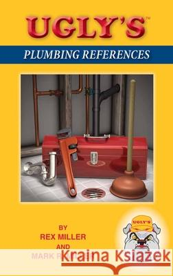 Ugly's Plumbing References Rex Miller Mark R. Miller 9780763780067