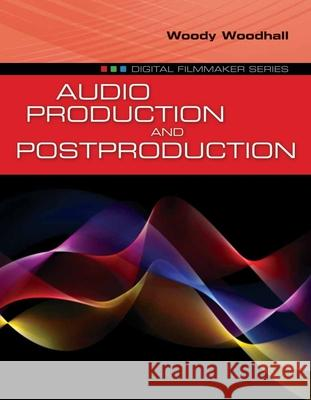 Audio Production And Postproduction  9780763790714