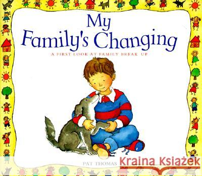 My Family's Changing Pat Thomas Lesley Harker 9780764109959 Barron's Educational Series