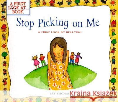 Stop Picking on Me! Pat Thomas Lesley Harker 9780764114618 Barron's Educational Series