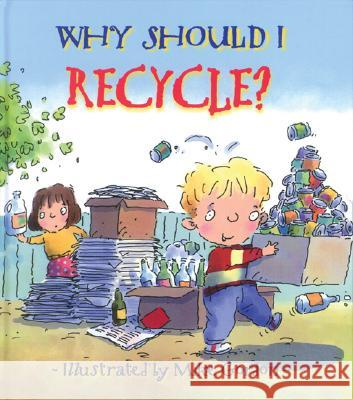 Why Should I Recycle? Jen Green Wendy                                    Mike Gordon 9780764131554 Barron's Educational Series