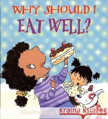 Why Should I Eat Well? Claire Llewellyn Mike Gordon 9780764132179
