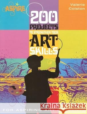 200 Projects to Strengthen Your Art Skills  9780764138119