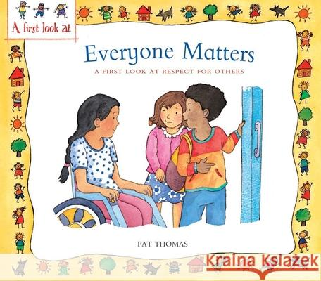 Everyone Matters: A First Look at Respect for Others Pat Thomas Lesley Harker 9780764145179 Barron's Educational Series