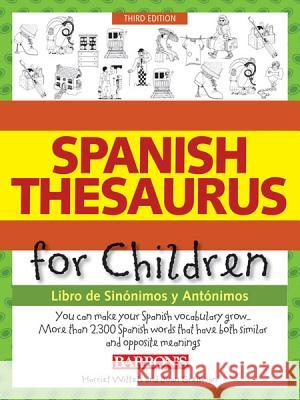 Spanish Thesaurus for Children: Libro de Sinonimos Y Antonimos Harriet Wittels Joan Greisman 9780764147661