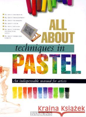 All about Techniques in Pastel Parramon Editorial 9780764151057