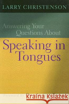 Answering Your Questions about Speaking in Tongues Larry Christenson Corrie Te 9780764200687